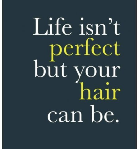 "Post saying ""Life isn't perfect but your hair can be"" at the klinik salon London"