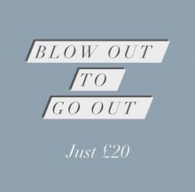 poster of blowdrying offer at the klinik salon Exmouth Market BLOW OUT TO GO OUT